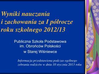 Wyniki nauczania  i zachowania za I p�?rocze roku szkolnego 2012/13