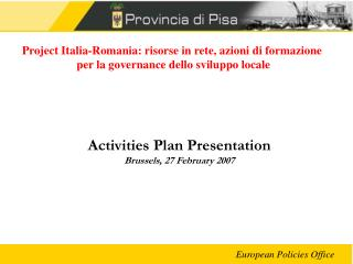 Activities Plan Presentation Brussels, 27 February 2007