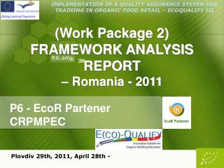 (Work Package 2) FRAMEWORK ANALYSIS REPORT – Romania - 2011
