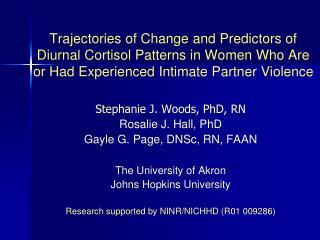 Stephanie J. Woods, PhD, RN Rosalie J. Hall, PhD Gayle G. Page, DNSc, RN, FAAN