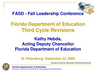 FASD - Fall Leadership Conference  Florida Department of Education Third Cycle Revisions   Kathy Hebda,  Acting Deputy C