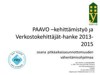 Sari Timonen, projektipäällikkö p. (09) 7742 5529; gsm 040 720 9913 sari.timonen(at)ysaatio.fi