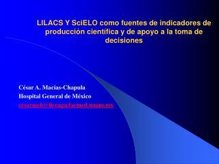 LILACS Y SciELO como fuentes de indicadores de producci n cient fica y de apoyo a la toma de decisiones