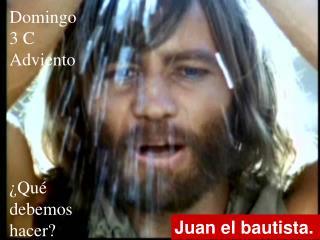 Juan el bautista.