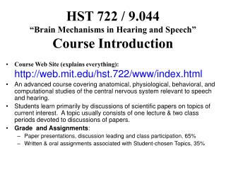 "HST 722 / 9.044 ""Brain Mechanisms in Hearing and Speech"" Course Introduction"