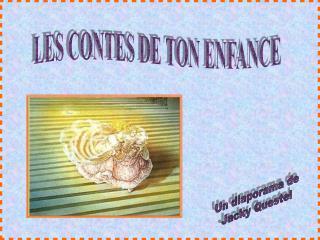 LES CONTES DE TON ENFANCE