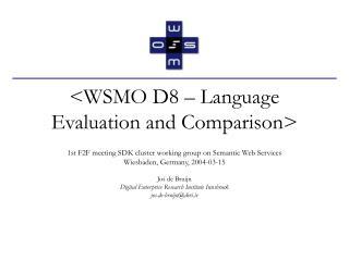 <WSMO D8 – Language Evaluation and Comparison>