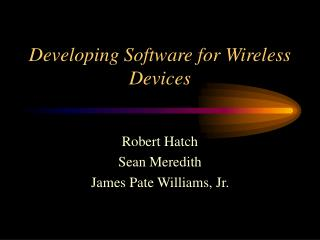 Developing Software for Wireless Devices