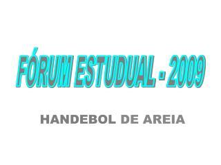 FÓRUM  ESTUDUAL  - 2009