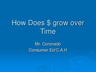 How Does $ grow over Time