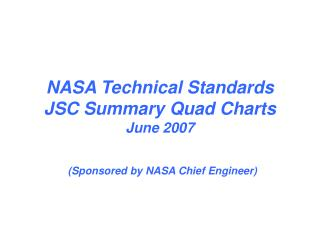 NASA Technical Standards JSC Summary Quad Charts June 2007 (Sponsored by NASA Chief Engineer)