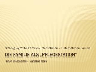 """Die Familie als """"Pflegestation"""" birgit jellenz -siegel  -  Christine Essen"""