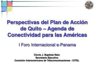 Perspectivas del Plan de  Acción  de Quito – Agenda de Conectividad para las  Américas