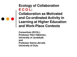 Consortium (ECOL): Professor Päivi Häkkinen,  University of Jyväskylä and