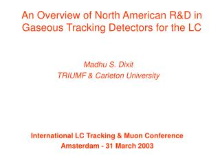 An Overview of North American R&D in Gaseous Tracking Detectors for the LC