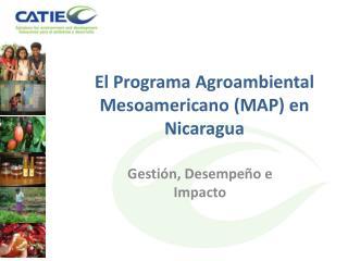 El Programa Agroambiental Mesoamericano (MAP) en Nicaragua