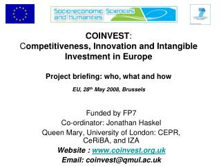 Funded by FP7 Co-ordinator: Jonathan Haskel