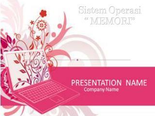 """Sistem Operasi """" MEMORI"""""""