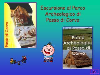 Escursione al Parco Archeologico di Passo di Corvo