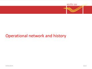 Operational network and history