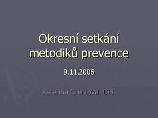 Okresní setkání metodiků prevence