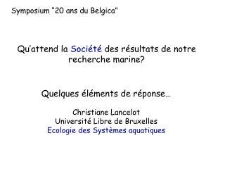 Qu'attend la  Société  des résultats de notre recherche marine?