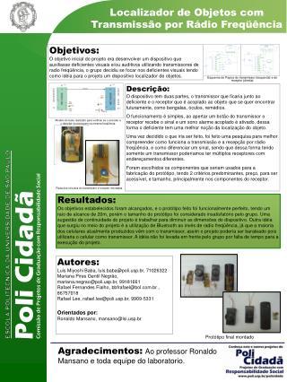 Agradecimentos: Ao professor Ronaldo Mansano e toda equipe do laboratorio.