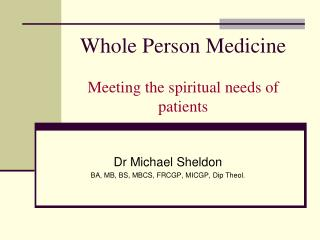 Whole Person Medicine Meeting the spiritual needs of patients