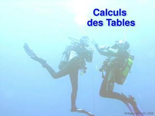 Calculs  des Tables
