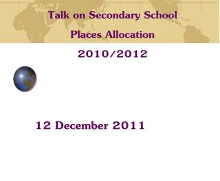 Talk on Secondary School  Places Allocation 2010/2012