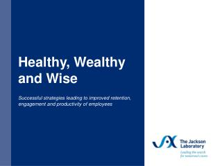 Healthy , Wealthy and Wise