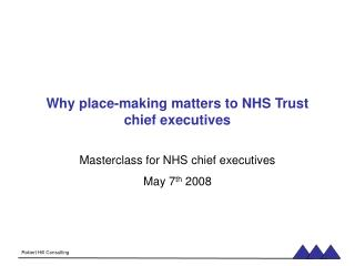 Why place-making matters to NHS Trust chief executives