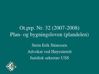Ot.prp. Nr. 32 (2007-2008) Plan- og bygningsloven (plandelen)
