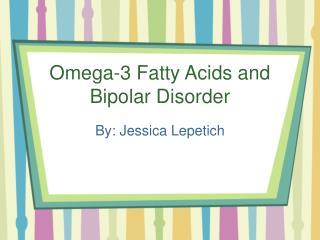Omega-3 Fatty Acids and Bipolar Disorder