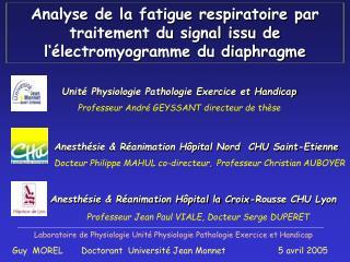 Laboratoire de Physiologie Unité Physiologie Pathologie Exercice et Handicap