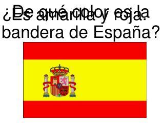 ¿De qué color es la bandera de España?