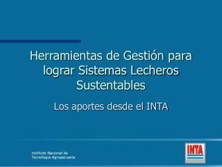 Herramientas de Gesti n para lograr Sistemas Lecheros Sustentables