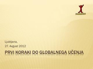 Prvi koraki do globalnega učenja