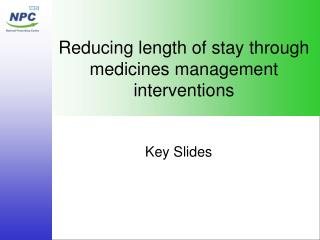 Reducing length of stay through medicines management interventions
