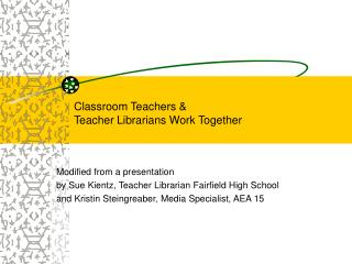 Classroom Teachers  Teacher Librarians Work Together