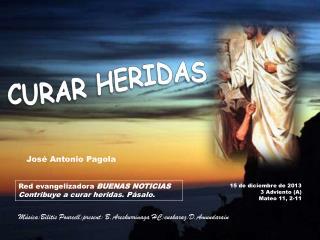 Red evangelizadora  BUENAS NOTICIAS Contribuye a curar heridas. Pásalo.