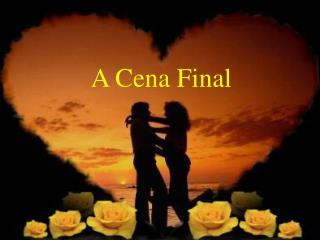 A Cena Final