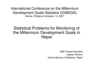 Statistical Problems for Monitoring of the Millennium Development Goals in Nepal