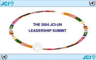 THE 2004 JCI-UN LEADERSHIP SUMMIT