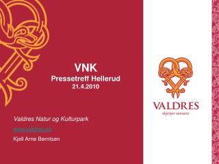 Valdres Natur og Kulturpark valdres.no Kjell Arne Berntsen