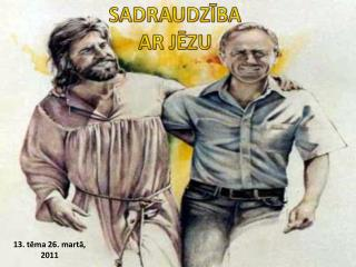 SADRAUDZĪBA AR JĒZU