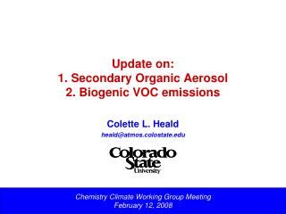 Update on: 1. Secondary Organic Aerosol 2. Biogenic VOC emissions