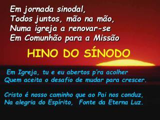Em jornada sinodal, Todos juntos, mão na mão, Numa igreja a renovar-se Em Comunhão para a Missão