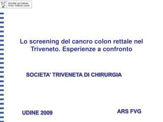 Lo screening del cancro colon rettale nel Triveneto. Esperienze a confronto
