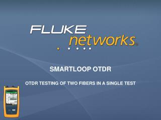 SmartLoop  otdr OTDR testing of two fibers in a single test